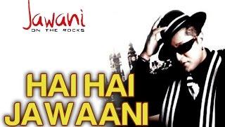 Hai Hai Jawaani by Stereo Nation Taz - Official Video - Jawani On The Rocks