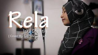 Rela - Inka Christie (Cover By Siti Mutmainah)