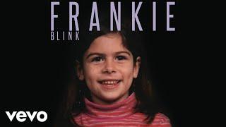 FRANKIE - Blink (Audio)
