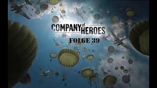 Vernichtet diese Linie | Folge 39 | Company of Heroes | Let´s Play