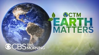 """Earth Matters: """"CBS This Morning"""" to bring stories from every continent for Earth Day"""