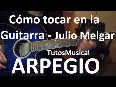 Tutorial Tu haces todo nuevo Julio Melgar Guitarra Explicado