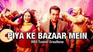 Piya Ke Bazaar Mein | Salman Khan | Preity Zinta | HBD xTaneer Creationz | HD |