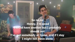 Honey I'm Good - Andy Grammer (Sam Tsui & KHS Cover) lyrics on screen