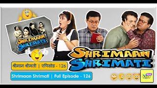 Shrimaan Shrimati  | Full Episode 126