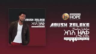 Abush Zeleke X Jordan & Bek Ge'ez - Maaloo Intaloo - New Ethiopian Music 2017 (Official Audio)
