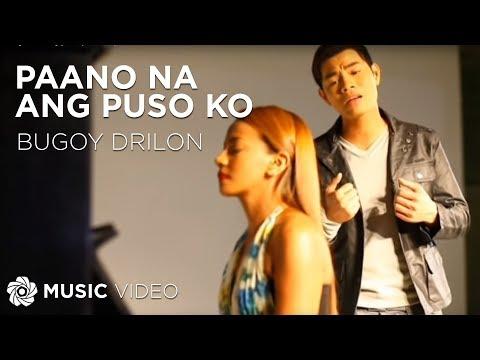 BUGOY DRILON - Paano Na Ang Puso Ko (Official Music Video)
