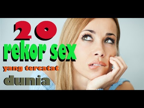 20 Rekor Sex  Yang tercatat Dunia