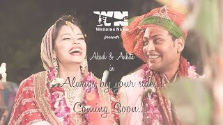 Always by your side | Ankita & Akash | WeddingNama Film