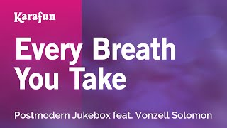 Karaoke Every Breath You Take - Postmodern Jukebox *