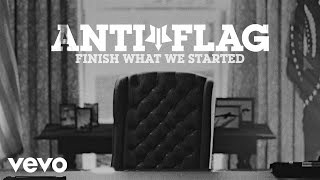 Anti-Flag - Finish What We Started (Official Video)