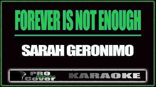 Forever is not Enough - SARAH GERONIMO (KARAOKE)