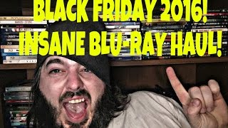 BLACK FRIDAY 2016 BLU-RAY HUNT!! INSANE BLU-RAY COLLECTION UPDATE!