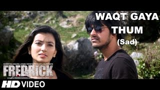 FREDRICK - WAQT GAYA THUM (OFFICIAL VIDEO) - K.K | EVANA