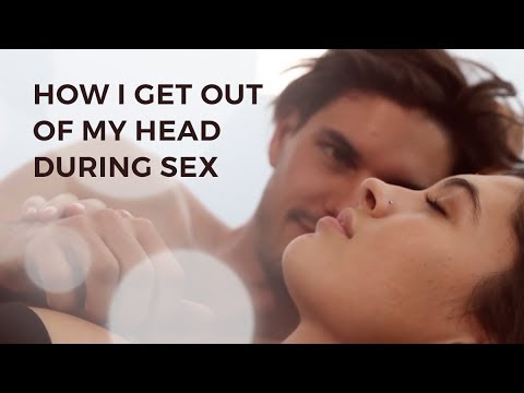 Xxx Mp4 How I Get Out Of My Head During Sex 3gp Sex