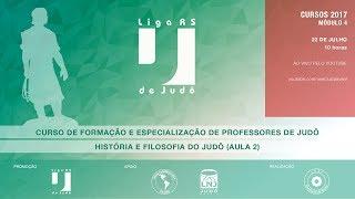 CURSO DE HISTÓRIA E FILOSOFIA DO JUDÔ 2017 (AULAS 1 e 2)