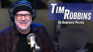 Tim Robbins On Democratic Politics - Jim Norton & Sam Roberts
