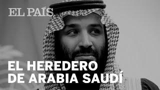 ¿Quién es el heredero de Arabia Saudí? | Figura POLÉMICA