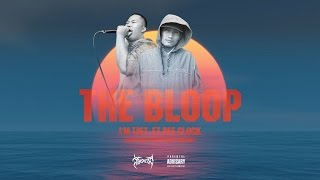 THE BLOOP - I'M TIST ft.PEE CLOCK [Full Audio]