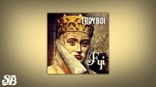 TroyBoi - Fyi