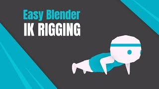 Easy Rigging in Blender 3D : IK Rigging