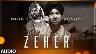 Zeher Full Audio Song | Deep Money Feat. Bohemia | New Songs 2017