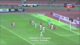 Liga Super 2014: Selangor 1-0 Kelantan (22/03/14)