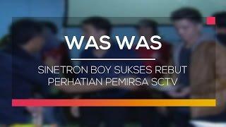 Sinetron Boy Sukses Rebut Perhatian Pemirsa SCTV - Was Was