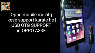 Oppo A33F OTG Test | how to OTG Connection on in oppo mobile | OPPO A33 mobile OTG connection Hindi