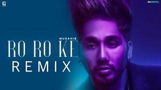 Ro Ro Ke : MUSAHIB (Remix) Latest Punjabi Songs   Satti Dhillon   GK.DIGITAL   Geet MP3