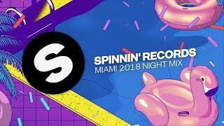 Spinnin%27+Records+Miami+2018+-+Night+Mix