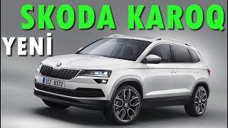Skoda Karoq 2017 yeni haber ve ilk tanıtım videosu