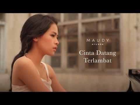 Maudy Ayunda - Cinta Datang Terlambat | Official Video Clip