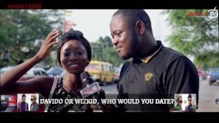 Wizkid or Davido, who would you date? DelarueTV | Street'ish