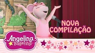 ♫ Angelina Ballerina Brasil ♫  As Melhores Danças de Angelina (Nova Compilação)