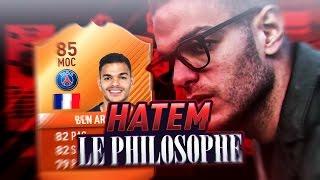 FUT 17 | HATEM LE PHILOSOPHE !