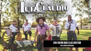 Luiz Cláudio & Baita Baile - Sou xucro mas elas gostam