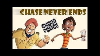 Chorr Police - The Chase never ends