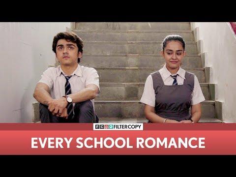 FilterCopy | Every School Romance | ft. Apoorva Arora and Rohan Shah