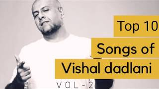 Best of vishal dadlani 2018 | Top 10 bollywood songs 2018 |JUKEBOX