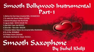 Smooth Saxophone Instrumental-Part-1 |The Most melodious and Soft Bollywood Songs