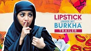 LIPSTICK UNDER MY BURKHA   Official Teaser Trailer   Konkona Sensharma, Ratna Pathak Shah HD 2016