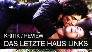 DAS LETZTE HAUS LINKS Kritik Review