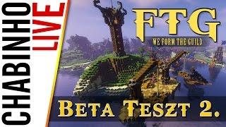 【LIVE!】FTG - Béta Teszt 2.