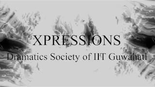 Khamosh ! Adalat Jaari Hai || Xpressions - Dramatics Society of IIT Guwahati