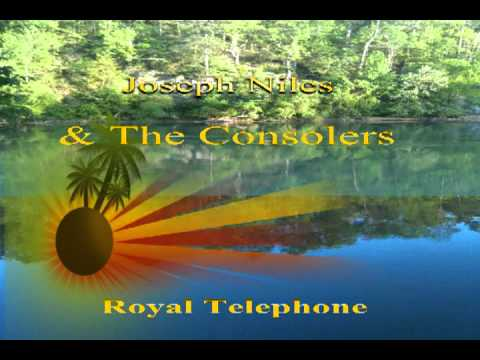 Joseph Niles & The Consolers Royal Telephone