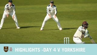 HIGHLIGHTS - Day 4 v Yorkshire at Headingley
