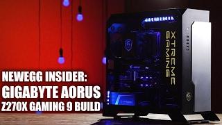 Newegg Insider: GIGABYTE AORUS Z270X Gaming 9 Build
