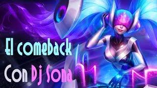El comeback con DJ sona [League of Legends Hexakill mode]