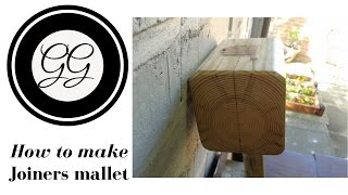 How To Make - A Joiners Mallet